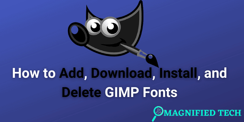 How to Add, Download, Install, and Delete GIMP Fonts