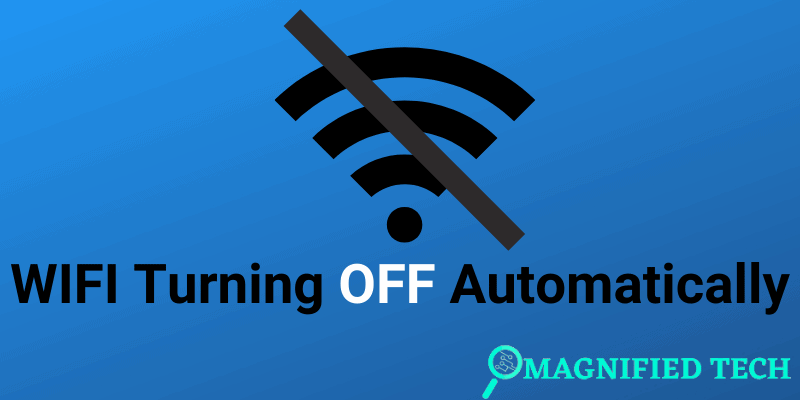 WIFI Turning Off Automatically